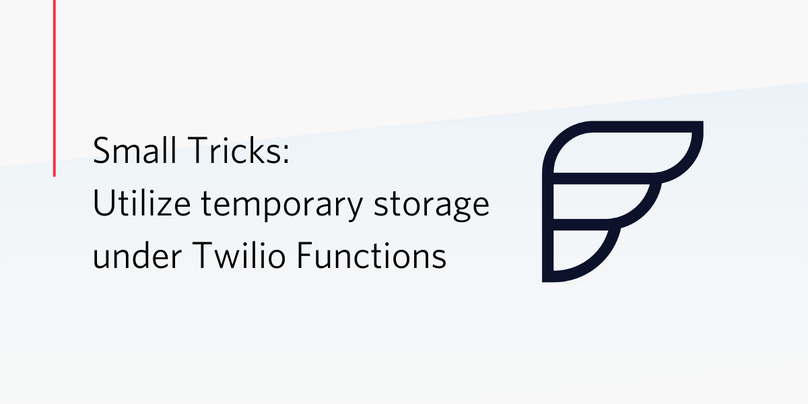 Small Tricks: Utilize temporary storage under Twilio Functions