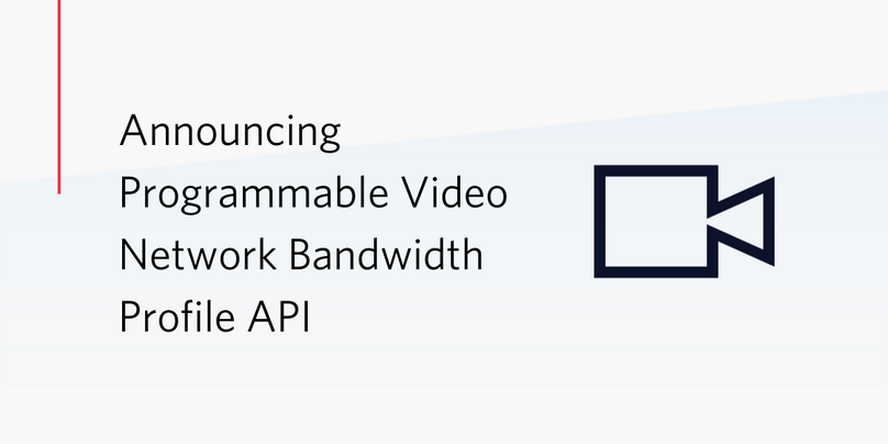 Announcing Programmable Video Network  Bandwidth Profile API