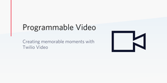 Creating Memorable Moments with Twilio Video