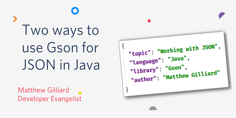 Two ways to use Gson for JSON in Java