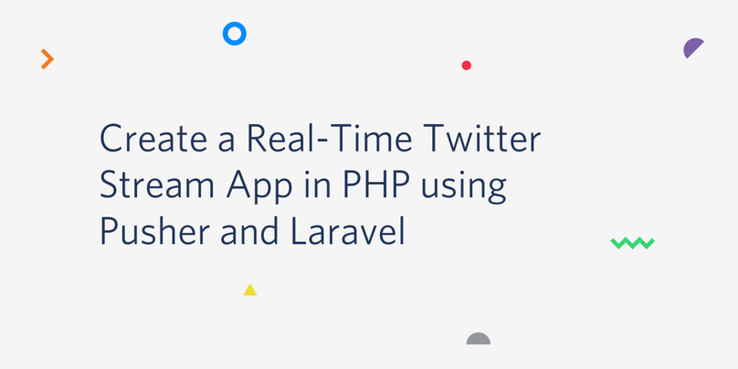 Create a Real-Time Twitter Stream App in PHP using Pusher and Laravel.png