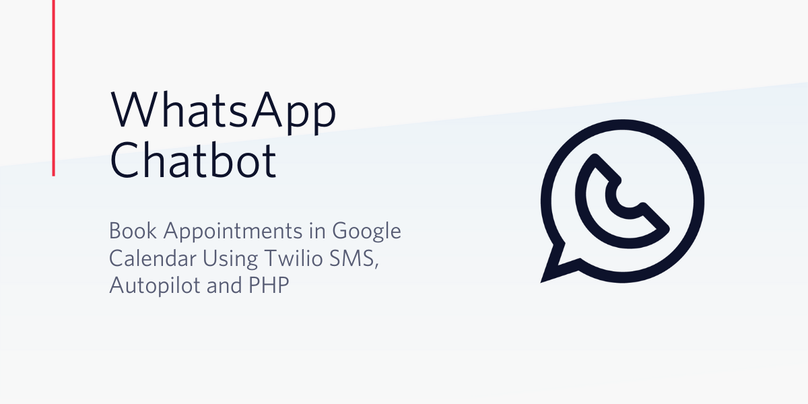 Create a WhatsApp Chatbot that Books Appointments in Google Calendar Using Autopilot and PHP.png