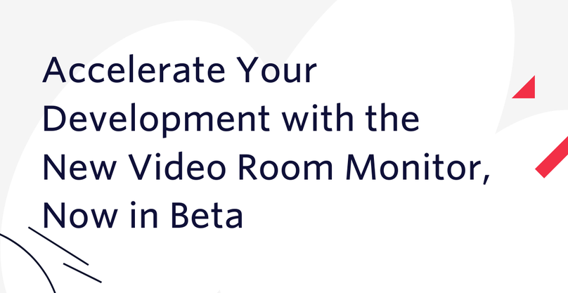 Accelerate Your Development with the New Video Room Monitor, Now in Beta