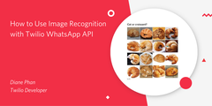 header - How to Use Image Recognition on Twilio WhatsApp API