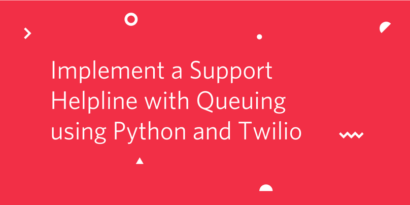 Implement a Support Helpline with Queuing using Python and Twilio