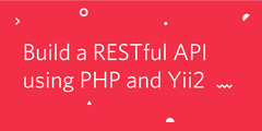 Build a RESTful API using PHP and Yii2