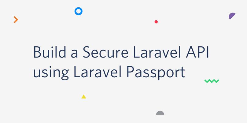 Build a secure Laravel API using Laravel Passport