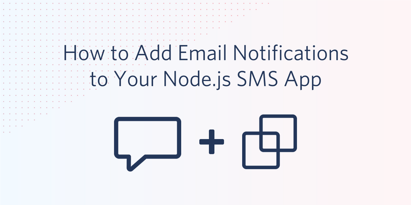 How to Add Email Notifications to Your Node.js SMS App