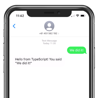 A view of an iPhone's messaging app, with a reply from our TypeScript application.