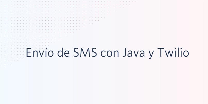 Envío de SMS con Java y Twilio