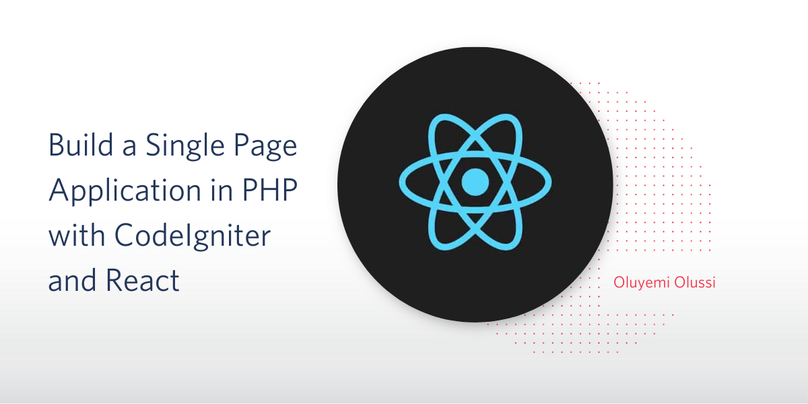 Build a Single Page Application in PHP with CodeIgniter and React