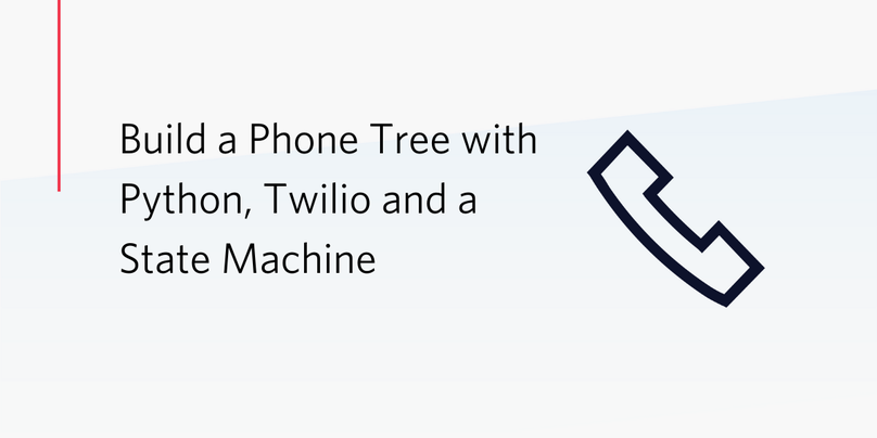 Build a Phone Tree with Python, Twilio and a State Machine