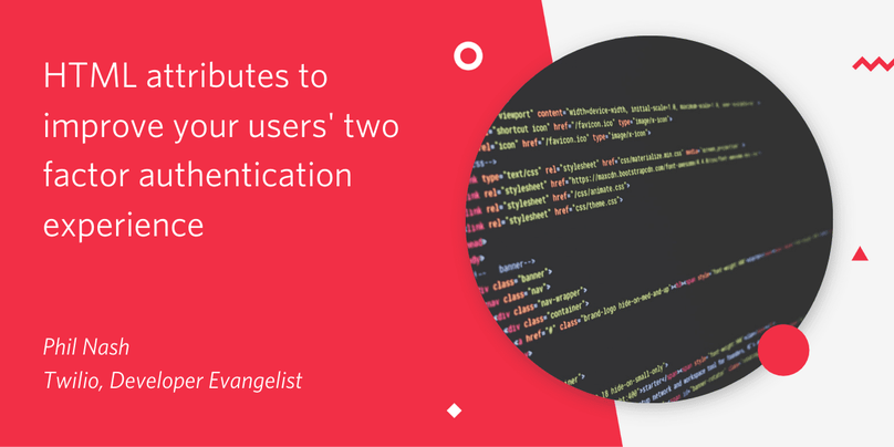 HTML attributes to improve your user's two factor authentication experience