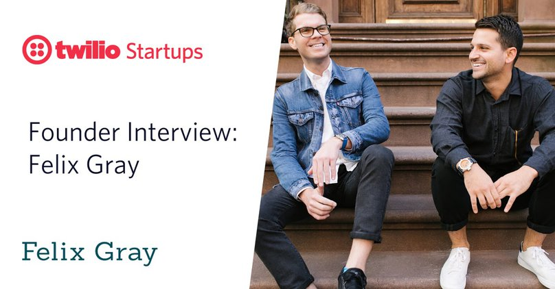 Felix Gray Twilio Startups