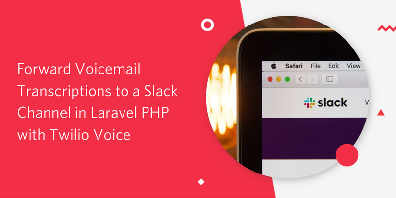 Forward Voicemail Transcriptions to a Slack Channel in Laravel PHP with Twilio Voice.png