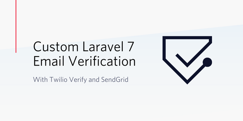 Custom Laravel 7 Email Verification with Twilio Verify and SendGrid