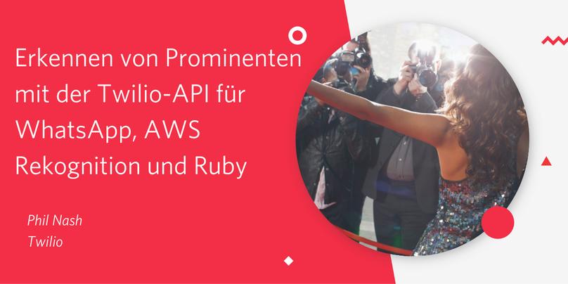 Erkennen von Prominenten mit der Twilio-API für WhatsApp, AWS Rekognition und Ruby