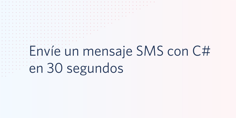 Envíe un mensaje SMS con C# en 30 segundos