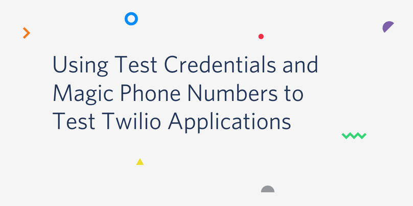Using Test Credentials and Magic Phone Numbers to Test Twilio Applications