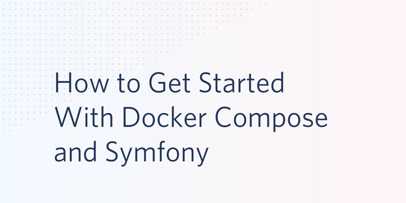 How to get started with Docker Compose and Symfony