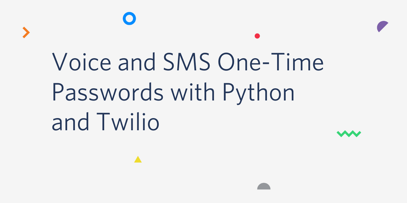 Voice and SMS One-Time Passwords with Python and Twilio