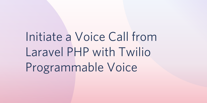 Initiate a Voice Call from Laravel PHP with Twilio Programmable Voice.png