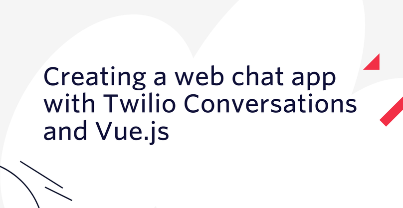 Creating a web chat app with Twilio Conversations and Vue.js (Part 1)