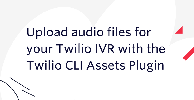 Upload audio files for your Twilio IVR with the Twilio CLI Assets Plugin