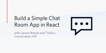 Build a Simple Chat Room App in React with Laravel Breeze and Twilio's Conversation API
