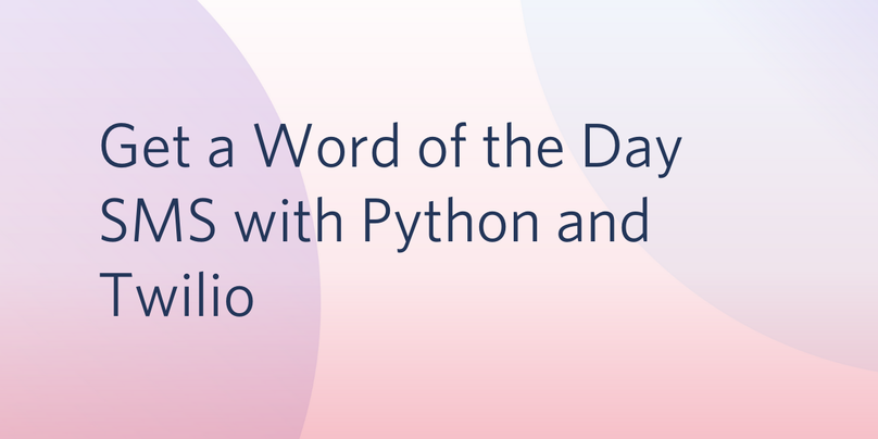 Get a Word of the Day SMS with Python and Twilio