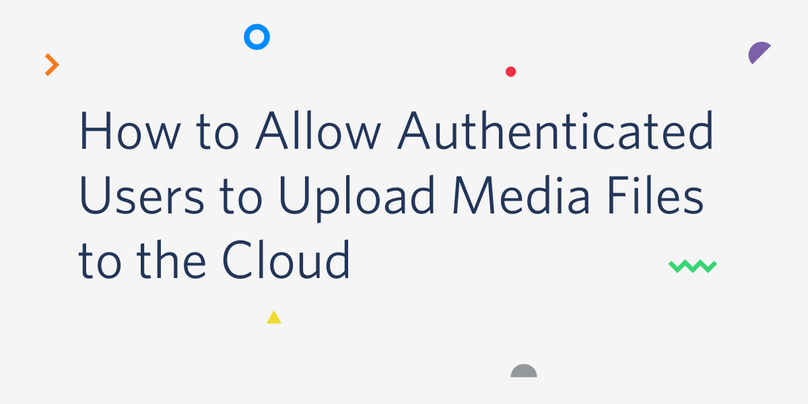 How to Allow Users to Upload Media Files to the Cloud