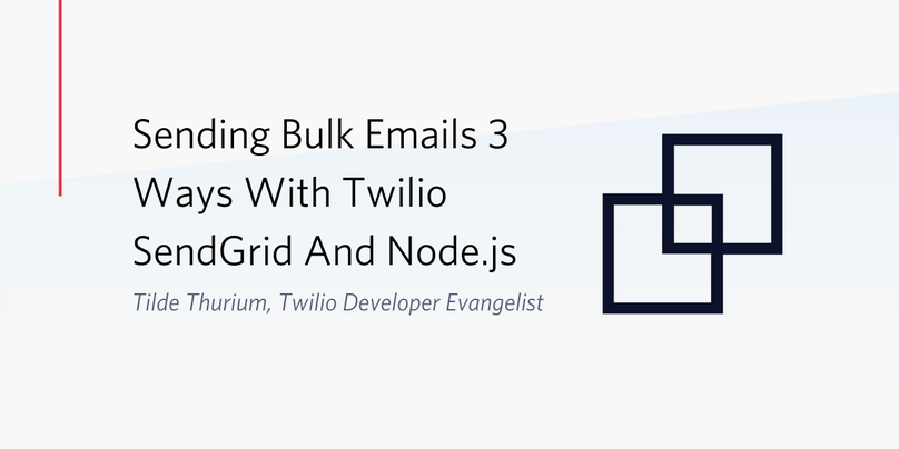 Sending Bulk Email 3 Ways With Twilio SendGrid and Node.js by Tilde Thurium, Twilio Developer Evangelist