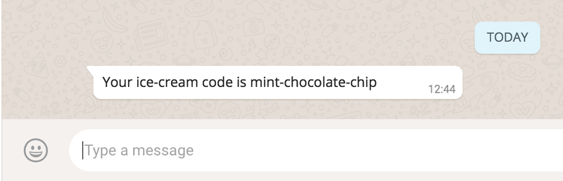 """screenshot of WhatsApp having received generated message: """"Your ice-cream code is mint-chocolate-chip"""""""