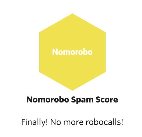 Nomorobo spam score - finally! No more robocalls!