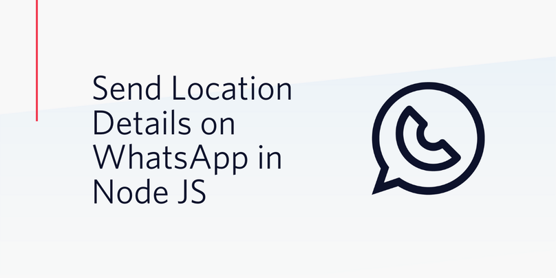 How To Send Location Details on WhatsApp in Node JS