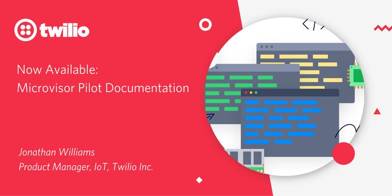 Twilio IoT Microvisor Pilot Documentation