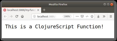 Browser screenshot: This is a ClojureScript Function!