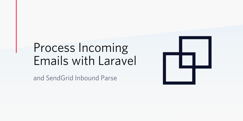 Process Incoming Emails with Laravel and SendGrid Inbound Parse