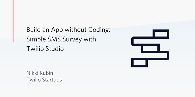 Build an App without Coding: Simple SMS Survey with Twilio Studio
