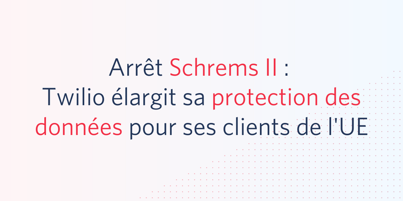 schrems-ii-twilio-protection-donnees-client-ue