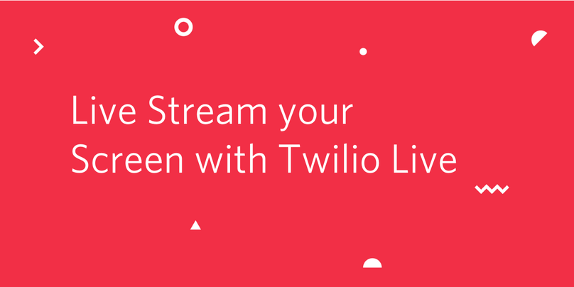Live Stream your Screen with Twilio Live