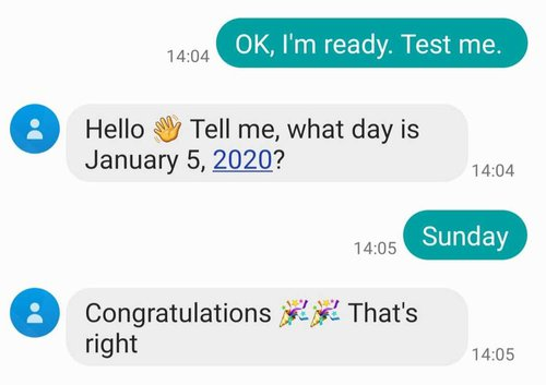 "Screenshot of an SMS conversation: ""Test me"", ""what day is Jan 5th 2020"", ""Sunday"", ""That's right"""
