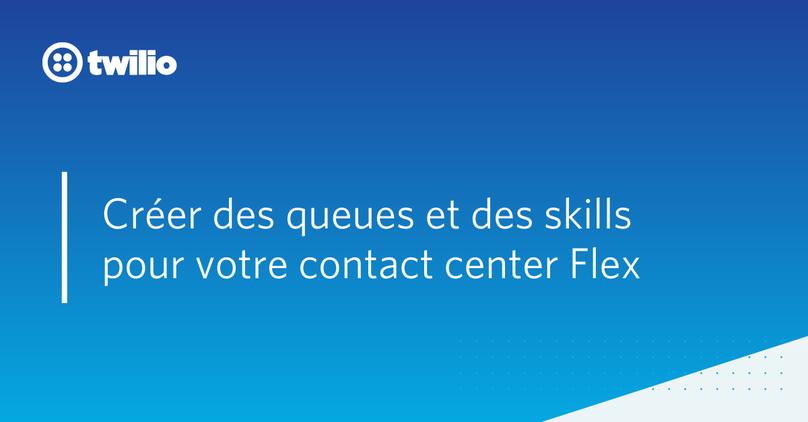 queues-skills-flex-contact-center-banniere