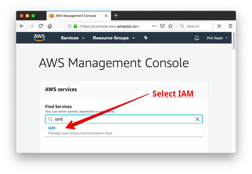 "Search in the AWS Management Console for ""IAM"" and select the result from the dropdown."
