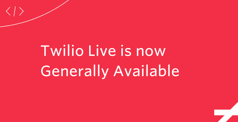 Twilio Live is Now Generally Available