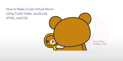 header - How to Make a Cute Virtual Mirror Using Twilio Video, JavaScript, HTML, and CSS