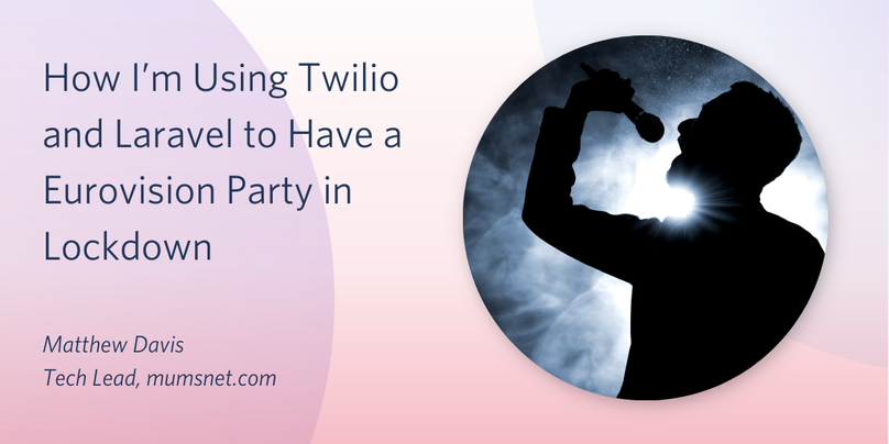 How I'm Using Twilio and Laravel to Have a Eurovision Party in Lockdown