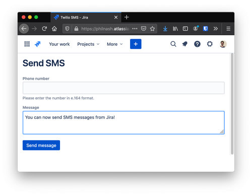 The plugin makes a form that takes a phone number and message and sends them as an SMS message from within Jira.
