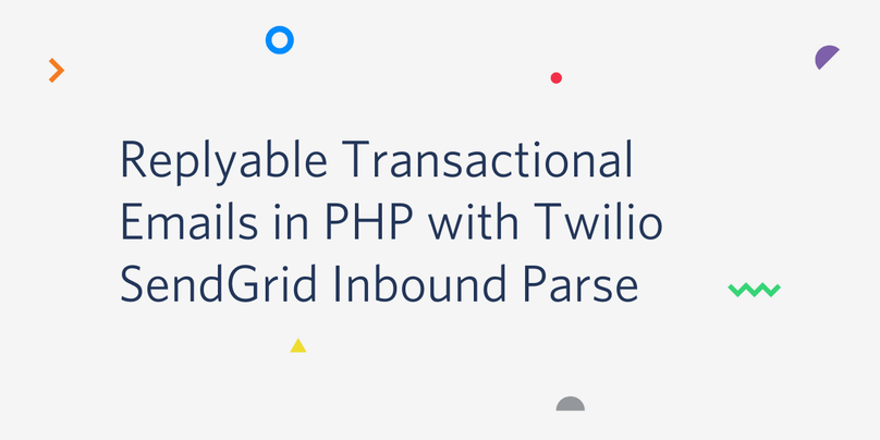 Replyable Transactional Emails in PHP with Twilio SendGrid Inbound Parse