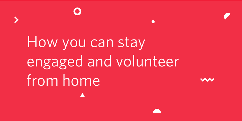 Stay engaged and volunteer from home